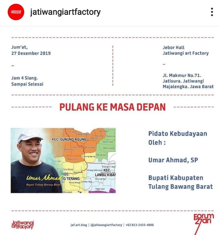 """Berjudul """"Pulang Ke Masa Depan""""  Bupati Tulang Bawang Barat Umar Ahmad Menyampaikan Pidato Kebudayaan  Di Jatiwangi Art"""