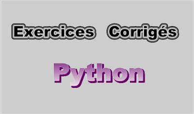 Exercices Corrigés en Langage Python