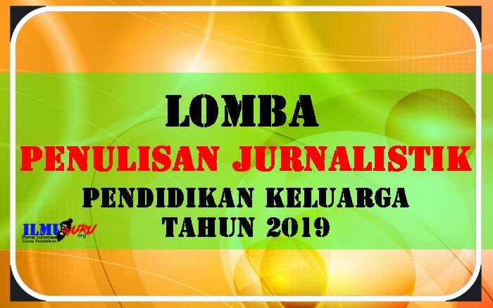 Lomba Penulisan Jurnalistik Pendidikan Keluarga 2019
