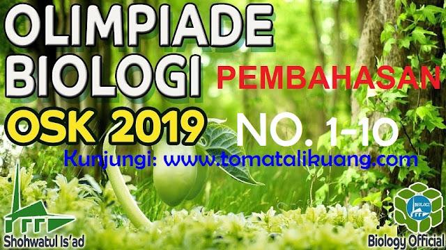 pembahasan osk biologi sma 2019; osn biologi sma 2019; www.tomatalikuang.com