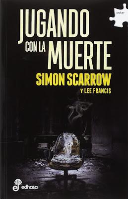 Jugando con la muerte - Simon Scarrow, Lee Francis (2018)