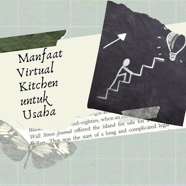 Yuk Kenali! Manfaat Virtual Kitchen untuk Usaha Anda