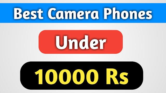 Best Camera Phones Under 10000