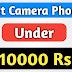 Best Camera Phones Under 10000 - Top Camera Phones List