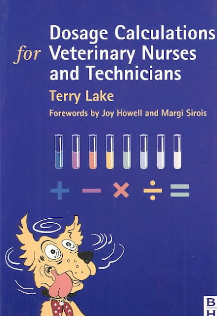 Dosage Calculations for Veterinary Nurses & Technicians - WWW.VETBOOKSTORE.COM