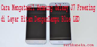 Cara Mengatasil Samsung Galaxy J7 Freezing di Layar Hitam DenganLampu Blue LED