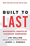 Built to Last : Successful Habits of Visionary Companies About Book