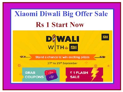 Xiaomi Diwali Big Offer Sale Rs 1 Start Now