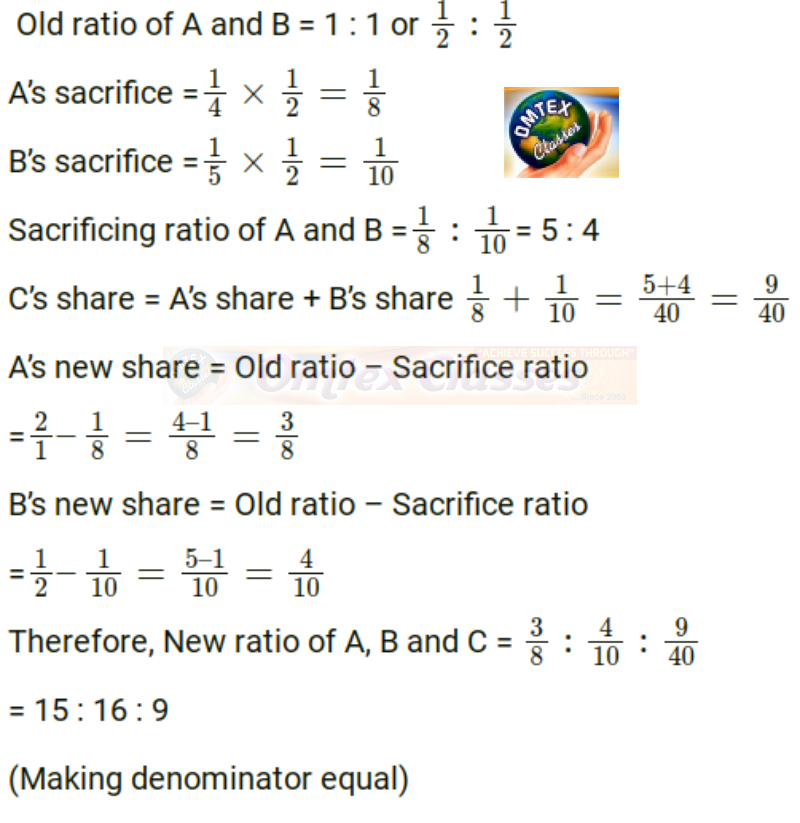 A and B are partners in a firm sharing profits and losses in the ratio of 1:1. C is admitted. A surrenders 1/4th share and B surrenders 1/5th of his share in favor of C. Calculate the new profit sharing ratio