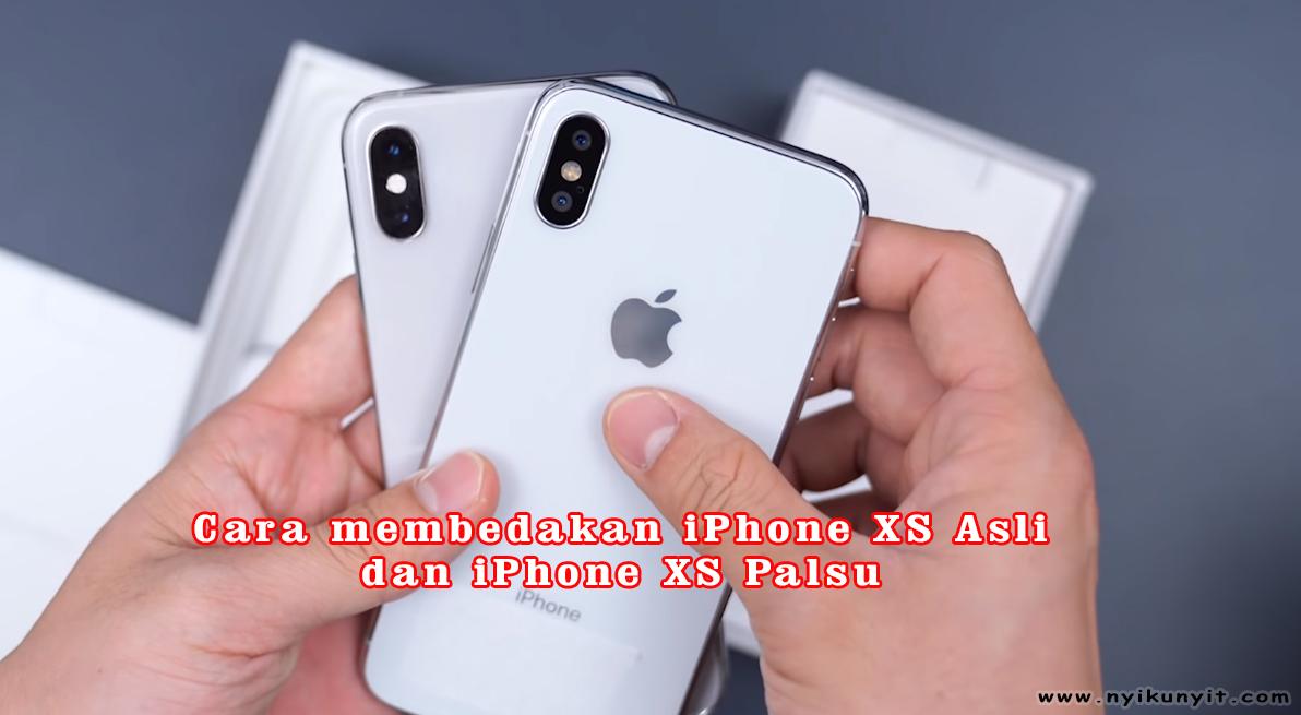 Begini Perbedaan Iphone Xs Asli Dan Iphone Palsu Nyikunyit