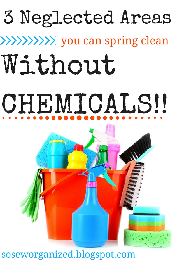 3 Neglected Areas you can Spring Clean WITHOUT Chemicals...and you won't believe how easy it is! | www.soseworganized.blogspot.com