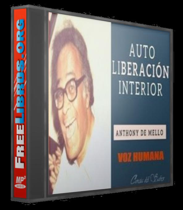 Autoliberación Interior – Anthony de Mello [AudioLibro]