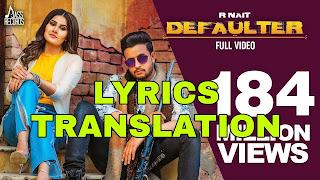 Defaulter Lyrics in English | With Translation | – R NAIT & GURLEZ AKHTAR