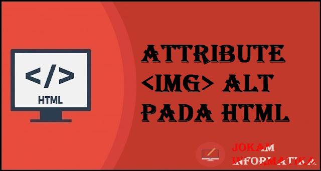 Tagging img Alt Attribute Pada Bahasa Pemrograman HTML - JOKAM INFORMATIKA