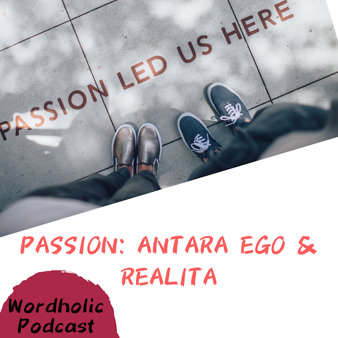 Podcast Passion: Antara Ego & Realita
