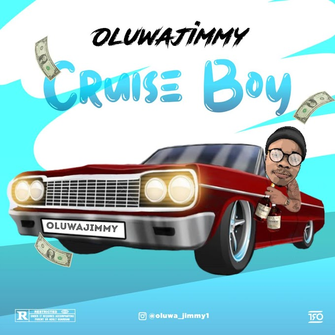 Download MP3: OluwaJimmy - Cruise Boy