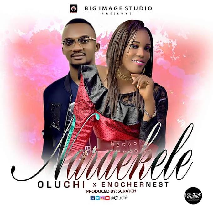 [Gospel music];OLUCHI ft. Enouch Ernest - Naraekele