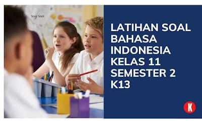 Latihan Soal UTS/PTS Bahasa Indonesia Kelas 11 (XI) Semester 2 Kurikulum 2013 Beserta Jawaban