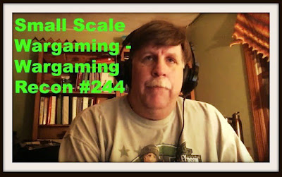 Small Scale Wargaming – Wargaming Recon #224