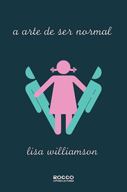 A arte de ser normal - Lisa Williamson