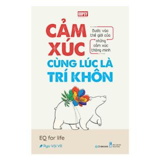 Cảm Xúc Cùng Lúc Là Trí Khôn ebook PDF EPUB AWZ3 PRC MOBI