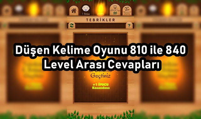 Düşen Kelime Oyunu 810 ile 840 Level Arasi Cevaplari
