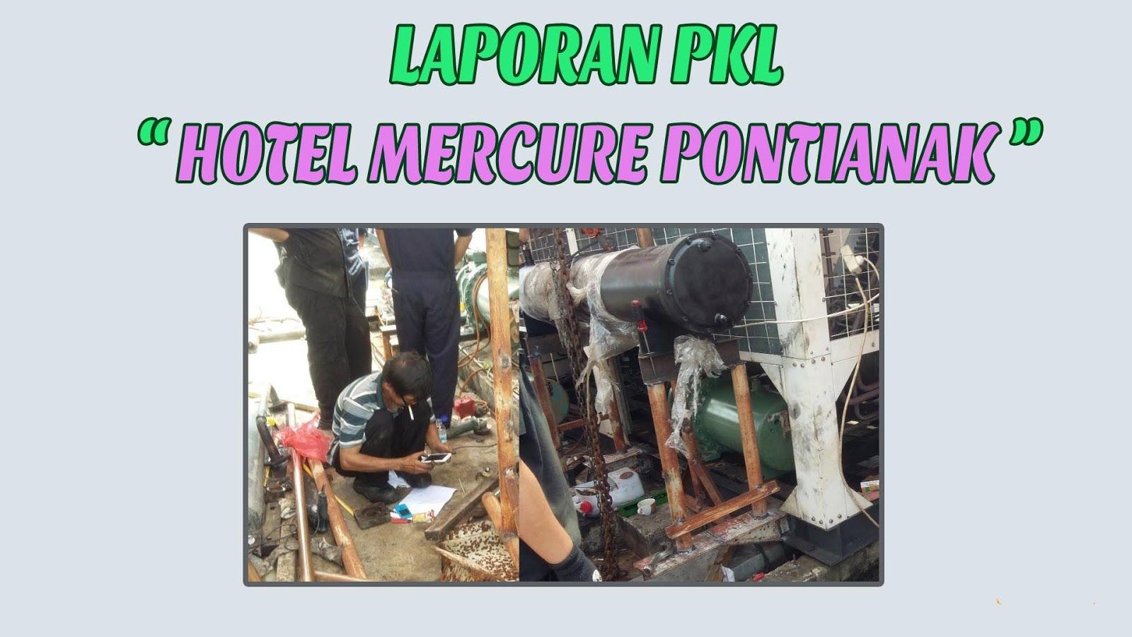 "Contoh Laporan PKL (Teknik Listrik/ Elektro) ""Di Hotel Mercure Pontianak - Chiller"""