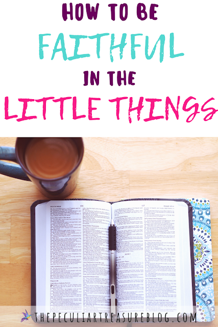 how-to-be-faithful-in-the-little-things
