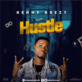 MUSIC: Kenny Brezy – Hustle