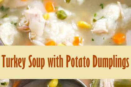 Turkey Soup with Potato Dumplings