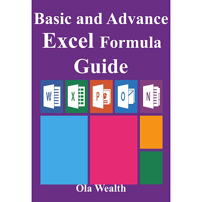Basic and Advance Excel Formula Guide: Simple Step By Step Time-Saving Approaches to Bring Formulas into Excel
