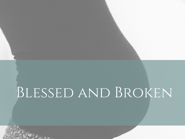 Blessed and Broken