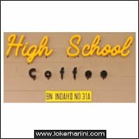 Lowongan Kerja Kasir & Kitchen High School Coffee Bandung
