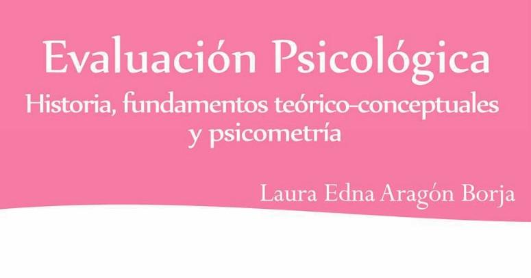 [PDF] Evaluación psicológica. Mtra. Laura Edna Aragón Borja