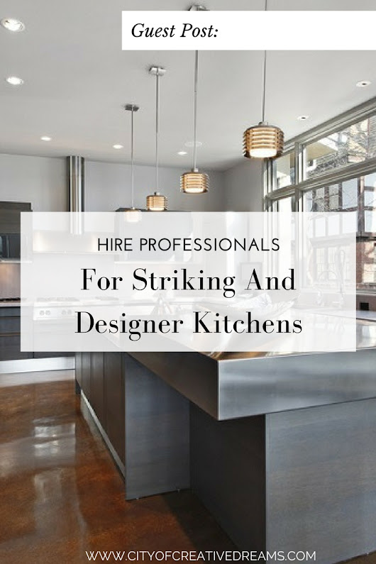 Hire Professionals For Striking And Designer Kitchens