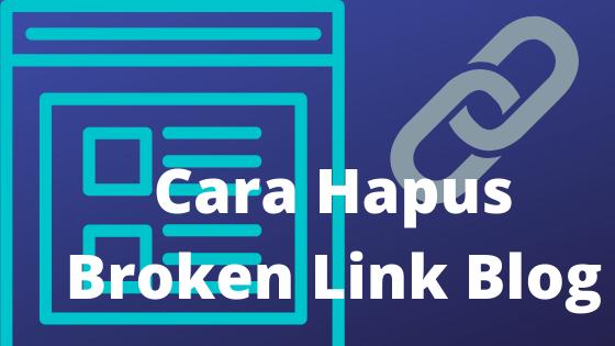 Cara cek danhapus broken link pada blog