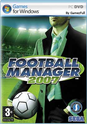 Football Manager 2007 PC Full Español