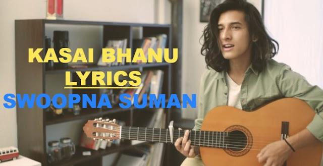 Kasari Bhanu Lyrics - Swoopna Suman