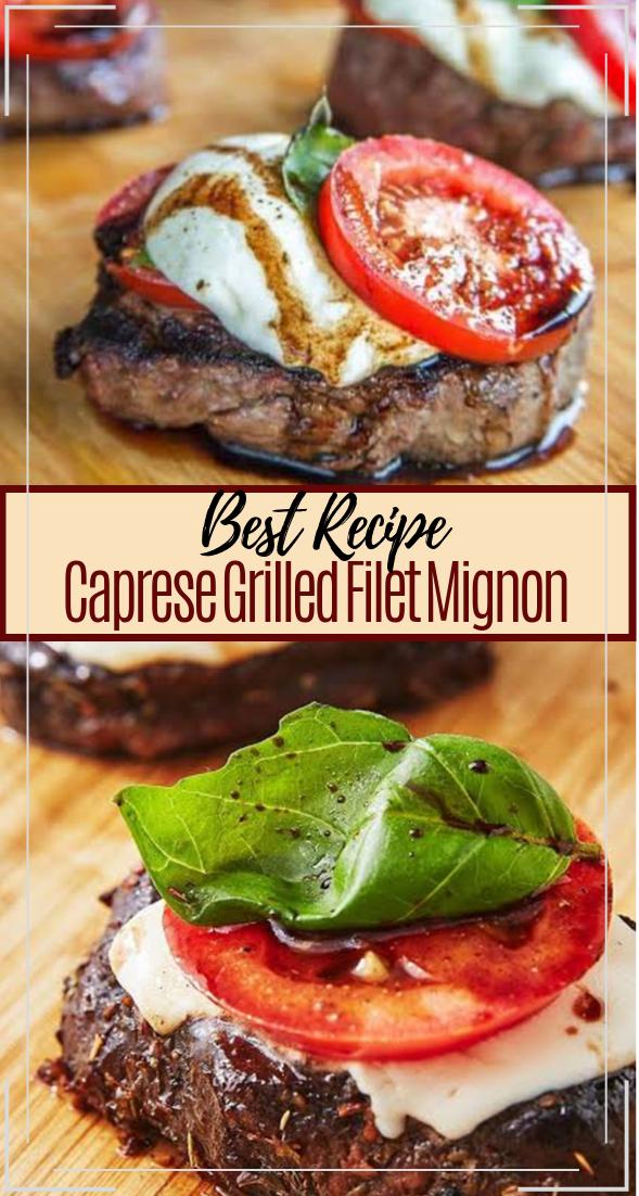 Caprese Grilled Filet Mignon #dinnerrecipe #food #amazingrecipe #easyrecipe