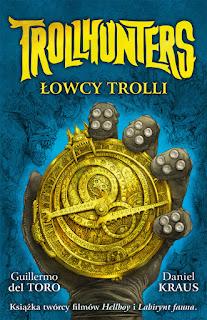 """Trollhunters: Łowcy trolli"" Guillermo del Toro oraz Daniel Kraus - recenzja"