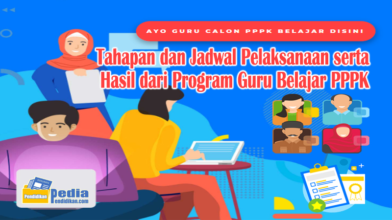 Tahapan dan Jadwal Pelaksanaan serta Hasil dari Program Guru Belajar PPPK