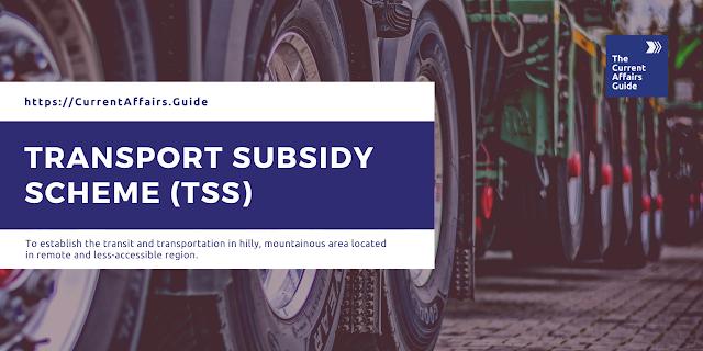 Transport Subsidy Scheme (TSS)