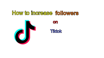 how to increase followers on tiktok