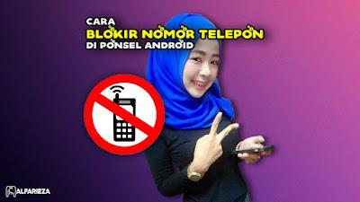 Cara-Blokir-Nomor-Telepon-di-Ponsel-Android