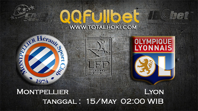 PREDIKSIBOLA - PREDIKSI TARUHAN MONTPELLIER VS LYON 15 MAY 2017 (FRANCE LIGUE 1)