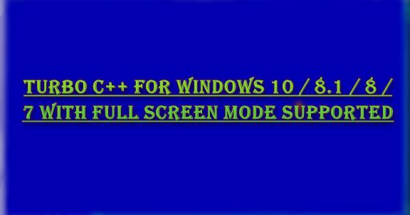 Download Turbo C For Windows 10 8 1 8 7 Free 32 64 Bit
