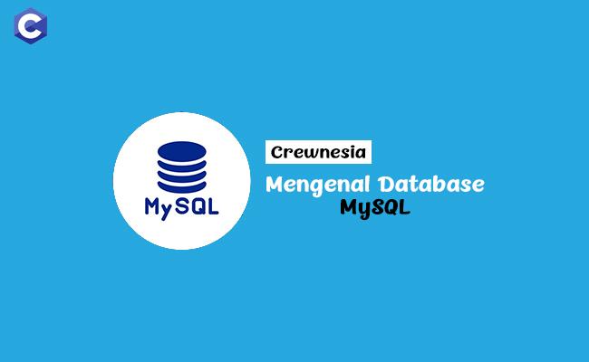 Crewnesia -Mengenal Database MySQL