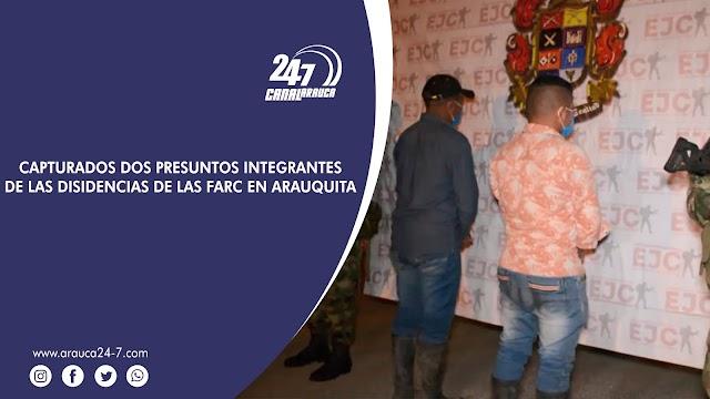 AUTORIDADES CAPTURARON EN EL MUNIICPIO DE ARAUQUITA, A DOS PRESUNTOS INTEGRANTES LAS DISIDENCIAS DE LAS FARC