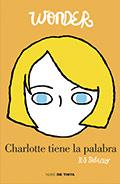 http://www.megustaleer.com.mx/libro/wonder-charlotte-tiene-la-palabra/MX13263