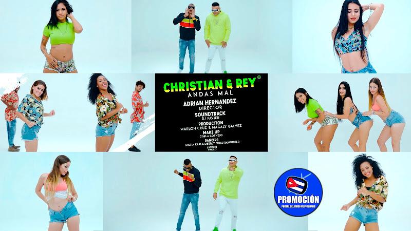 Christian & Rey - ¨Andas mal¨ - Videoclip - Dir: Adrián Hernández. Portal Del Vídeo Clip Cubano. Música popular bailable cubana. Salsa. Timba. Cuba.